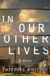 In Our Other Lives - Theodore Wheeler (Hardcover)