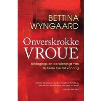 Onverskrokke Vroue - Bettina Wyngaard (Paperback)