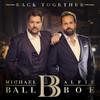 Michael Ball & Alfie Boe - Back Together