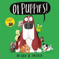 Oi Puppies! - Kes Gray (Paperback) - Cover