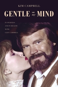 Gentle On My Mind - Kim Campbell (Hardcover) - Cover