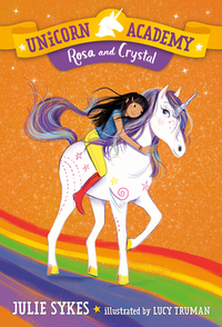 Unicorn Academy #7: Rosa and Crystal - Julie Sykes (Paperback) - Cover