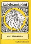 Kabelwamanong - K.P.D. Maphalla (Book)