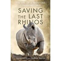 Saving the Last Rhinos - Grant Fowlds (Trade Paperback)