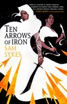 Ten Arrows of Iron - Sam Sykes (Paperback)
