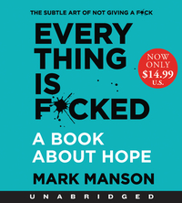 Everything Is F*cked Low Price CD: A Book about Hope - Mark Manson (CD/Spoken Word) - Cover