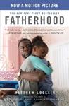 Fatherhood Media Tie-In: A Memoir Of Loss & Love - Matt Logelin (Paperback)