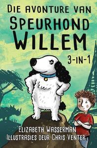 Die Avonture van Speurhond Willem - Elizabeth Wasserman (Paperback) - Cover