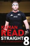 Kieran Read - Straight 8: The Autobiography - Kieran Read (Paperback)