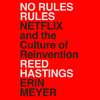 No Rules Rules: Netflix and the Culture of Reinvention - Reed Hastings (CD/Spoken Word)