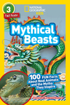 National Geographic Readers: Mythical Beasts (L3): 100 Fun Facts about Real Animals and the Myths They Inspire - Stephanie Warren Drimmer (Paperback)