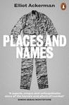 Places and Names - Elliot Ackerman (Paperback)