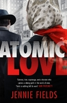 Atomic Love - Jennie Fields (Trade Paperback)