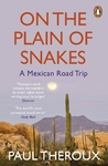 On the Plain of Snakes - Paul Theroux (Paperback)