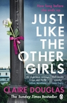 Just Like the Other Girls - Claire Douglas (Paperback)
