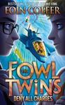 The Fowl Twins: Deny All Charges - Eoin Colfer (Paperback)