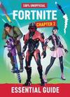 100% Unofficial Fortnite: Essential Guide to Chapter 2 - Daniel Lipscombe (Hardcover)