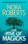 The Rise of Magicks - Nora Roberts (Paperback)