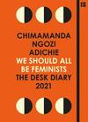 2021 Desk Diary We Should All Be Feminists - Chimamanda Ngozi Adichie (Hardcover)