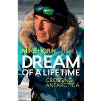 Dream of a Lifetime - Mike Horn (Paperback)