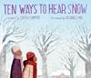 Ten Ways to Hear Snow - Cathy Camper (Hardcover)
