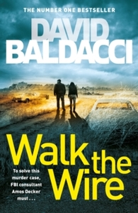 Walk the Wire - David Baldacci (Paperback)