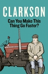 Can You Make This Thing Go Faster? - Jeremy Clarkson (Paperback)