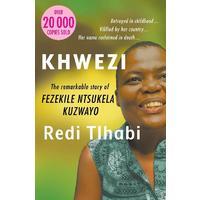 Khwezi : The Remarkable Story of Fezekile Ntsukela Kuzwayo (Paperback)