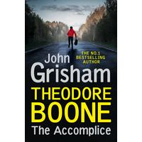Theodore Boone: The Accomplice - John Grisham (Paperback)
