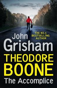Theodore Boone: The Accomplice - John Grisham (Paperback) - Cover
