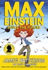 Max Einstein 03: Saves the Future - James Patterson (Trade Paperback)
