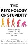 Psychology of Stupidity - Jean-Francois Marmion (Paperback)