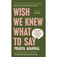 Wish We Knew What To Say - Dr Pragya Agarwal (Hardback)