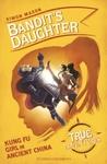 Bandit's Daughter: Kung Fu Girl In Ancient China - Simon Mason (Paperback)
