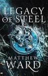 Legacy of Steel - Matthew Ward (Trade Paperback)