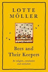 Bees and Their Keepers - Lotte Moller (Hardcover)