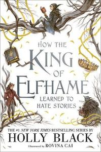 How The King Of Elfhame Learned To Hate Stories - Holly Black (Paperback) - Cover
