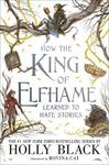 How The King Of Elfhame Learned To Hate Stories - Holly Black (Paperback)