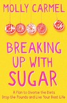 Breaking up With Sugar - Molly Carmel (Paperback)
