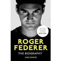 Federer: The Biography - Chris Bowers (Hardback)