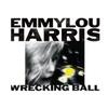 Emmylou Harris - Wrecking Ball (Vinyl)