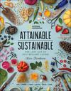 Attainable Sustainable: The Lost Art of Self-Reliant Living - Kris Bordessa (Hardcover)