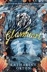 Glassheart - Katharine Orton (Paperback)
