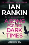 A Song For the Dark Times : the Brand New Must-Read Rebus Thriller - Ian Rankin (Hardcover)