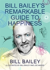 Bill Bailey's Remarkable Guide to Happiness - Bill Bailey (Hardcover)