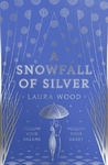A Snowfall of Silver - Laura Wood (Paperback)