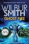 Ghost Fire - Wilbur Smith (Paperback)
