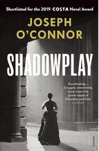 Shadowplay - Joseph O'Connor (Paperback) - Cover
