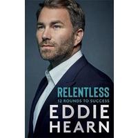Relentless - Eddie Hearn (Paperback)