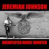 Johnson Jeremiah - Unemployed Highly Annoyed (CD)
